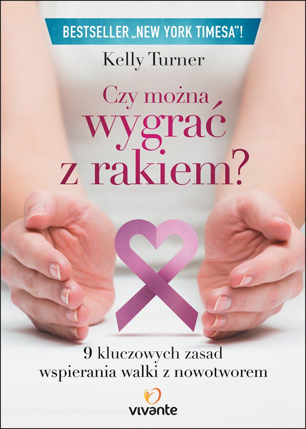 Czy można wygrać z rakiem? 9 kluczowych zasad wspierania walki z nowotworem - Ebook (Książka EPUB) do pobrania w formacie EPUB