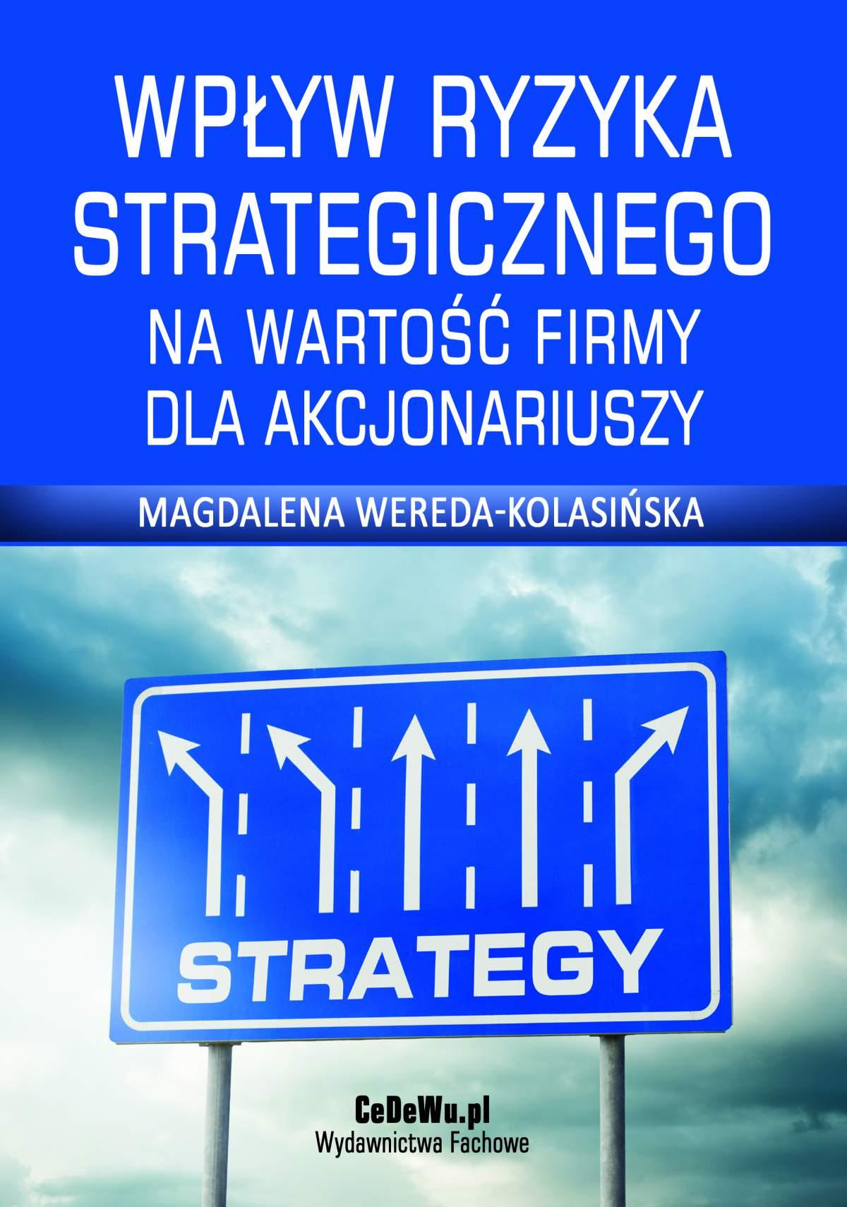Wpływ ryzyka strategicznego na wartość firmy dla akcjonariuszy. Rozdział 1. Pojęcie i rola strategii - Ebook (Książka PDF) do pobrania w formacie PDF