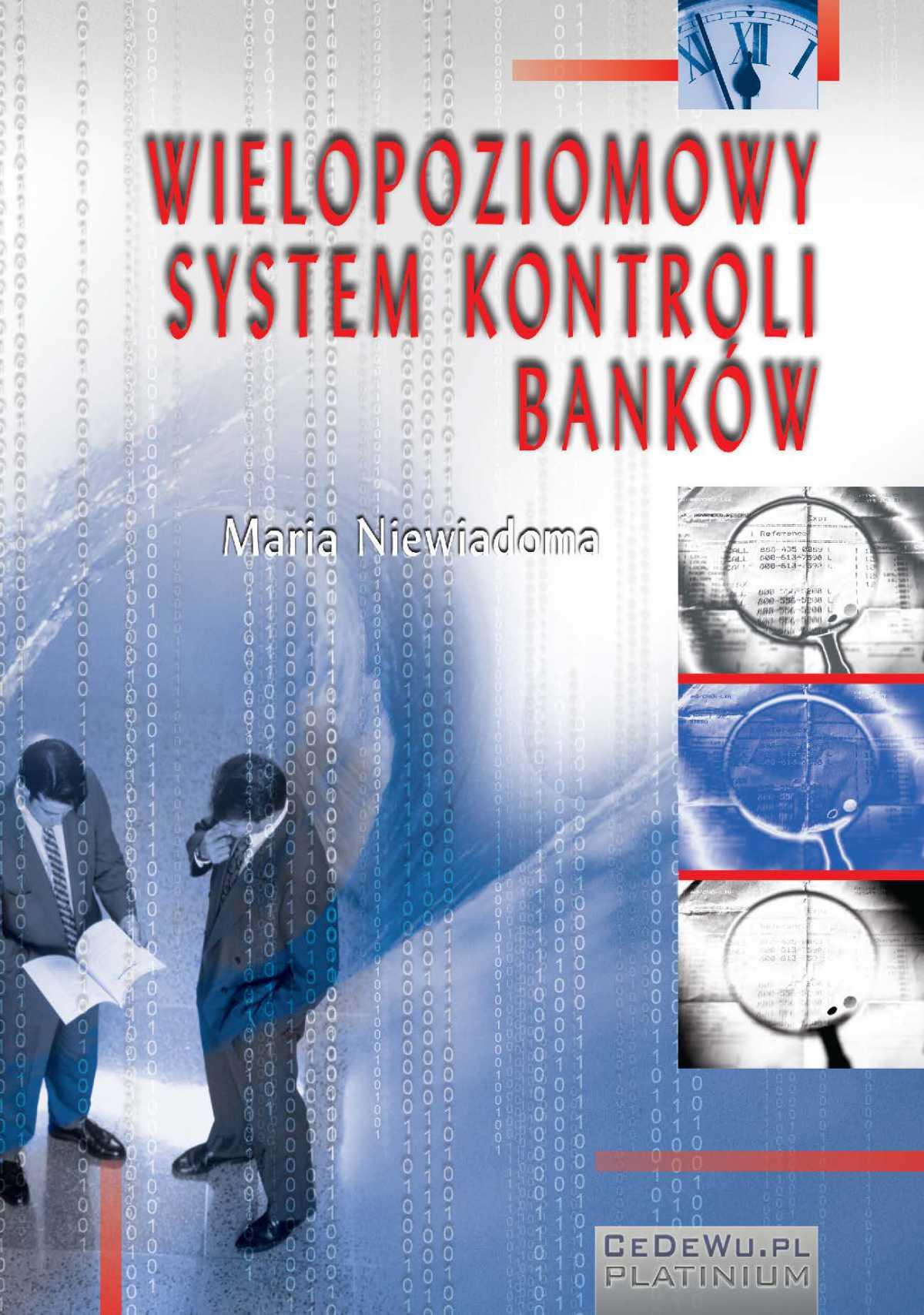 Wielopoziomowy system kontroli banków. Rozdział 1. Systematyzacja pojęć z zakresu kontroli w sektorze bankowym - Ebook (Książka PDF) do pobrania w formacie PDF