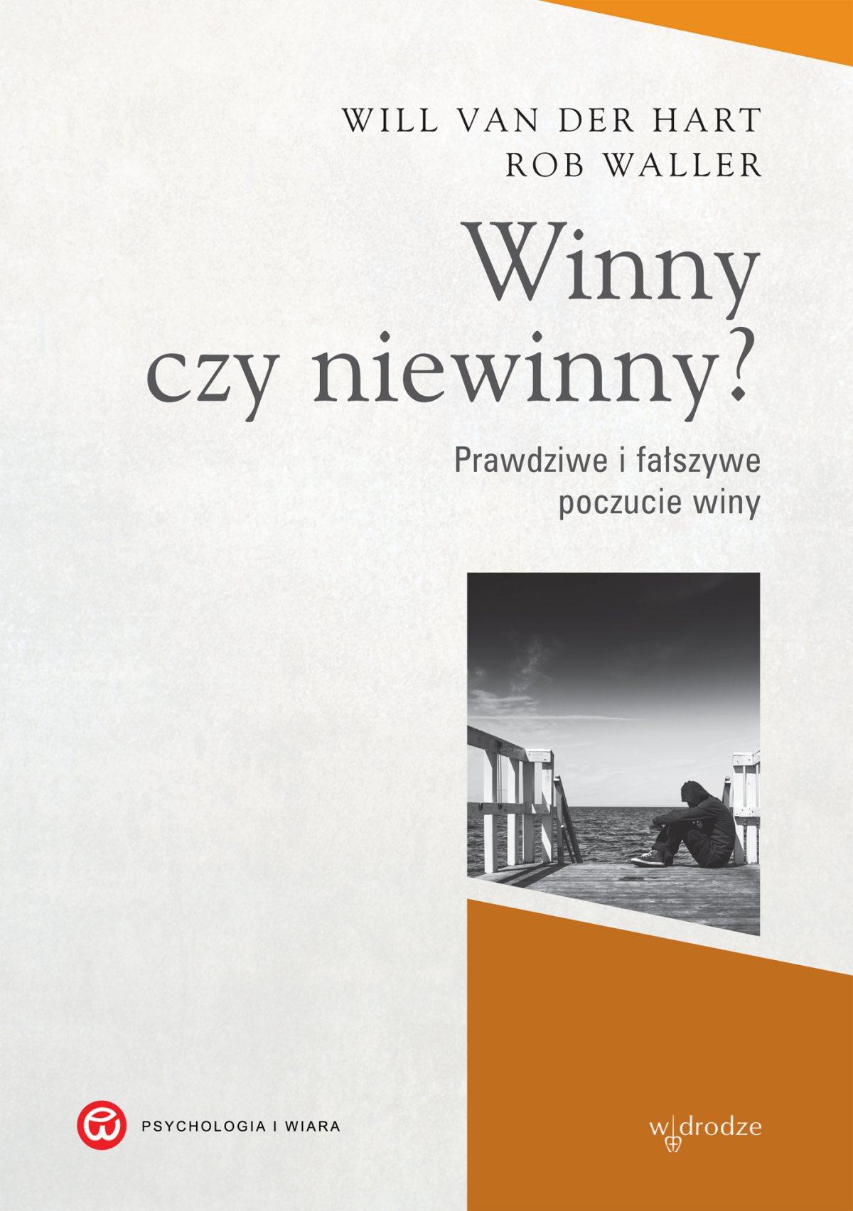 Winny czy niewinny? Prawdziwe i fałszywe poczucie winy - Ebook (Książka PDF) do pobrania w formacie PDF
