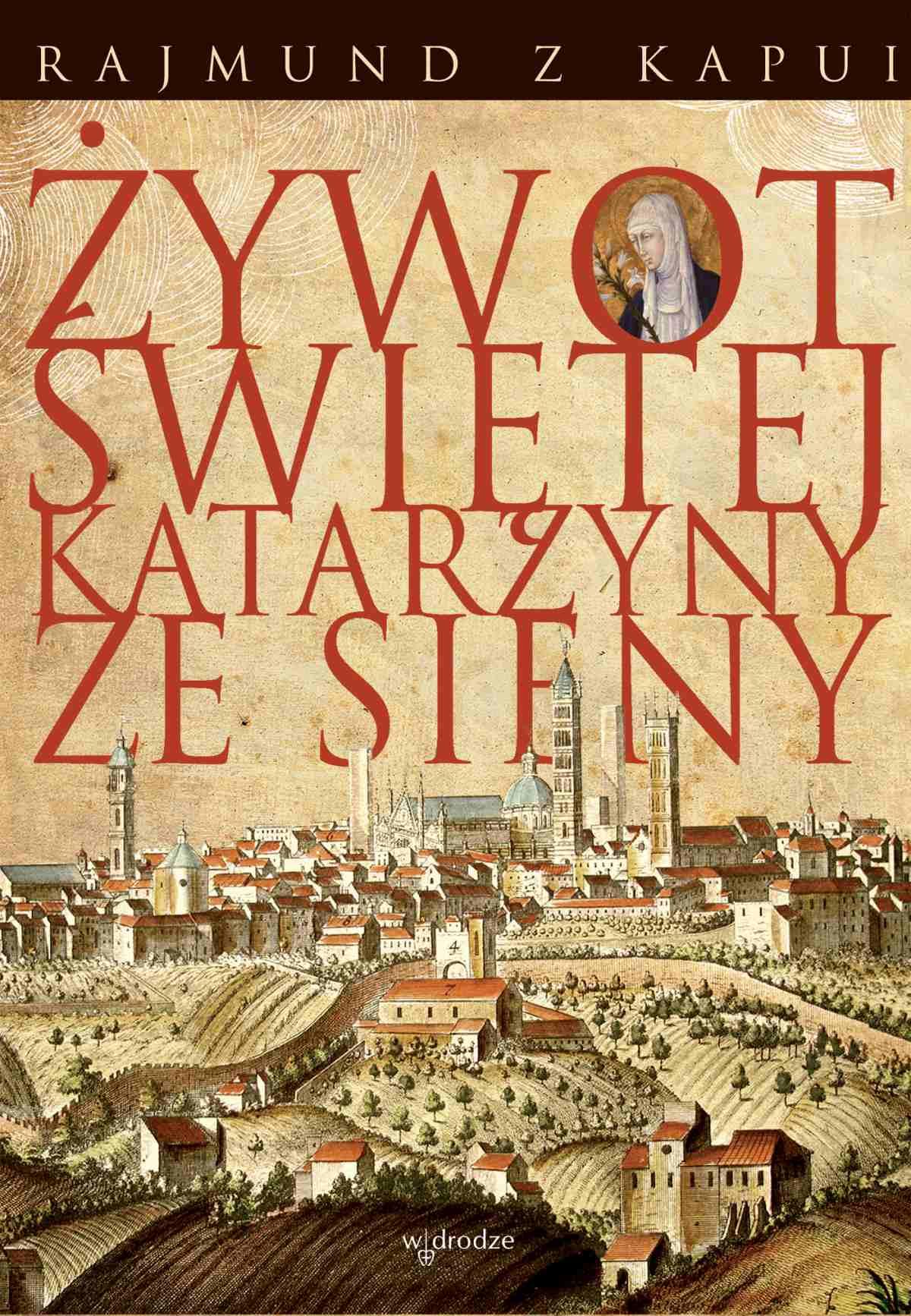 Żywot Świętej Katarzyny ze Sieny - Ebook (Książka EPUB) do pobrania w formacie EPUB