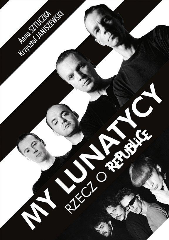 My Lunatycy. Rzecz o Republice - Ebook (Książka EPUB) do pobrania w formacie EPUB