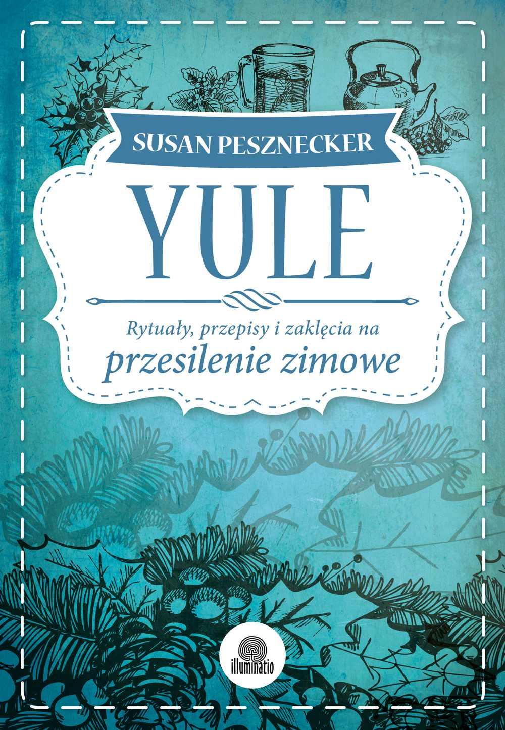 Yule. Rytuały, przepisy i zaklęcia na przesilenie zimowe - Ebook (Książka EPUB) do pobrania w formacie EPUB