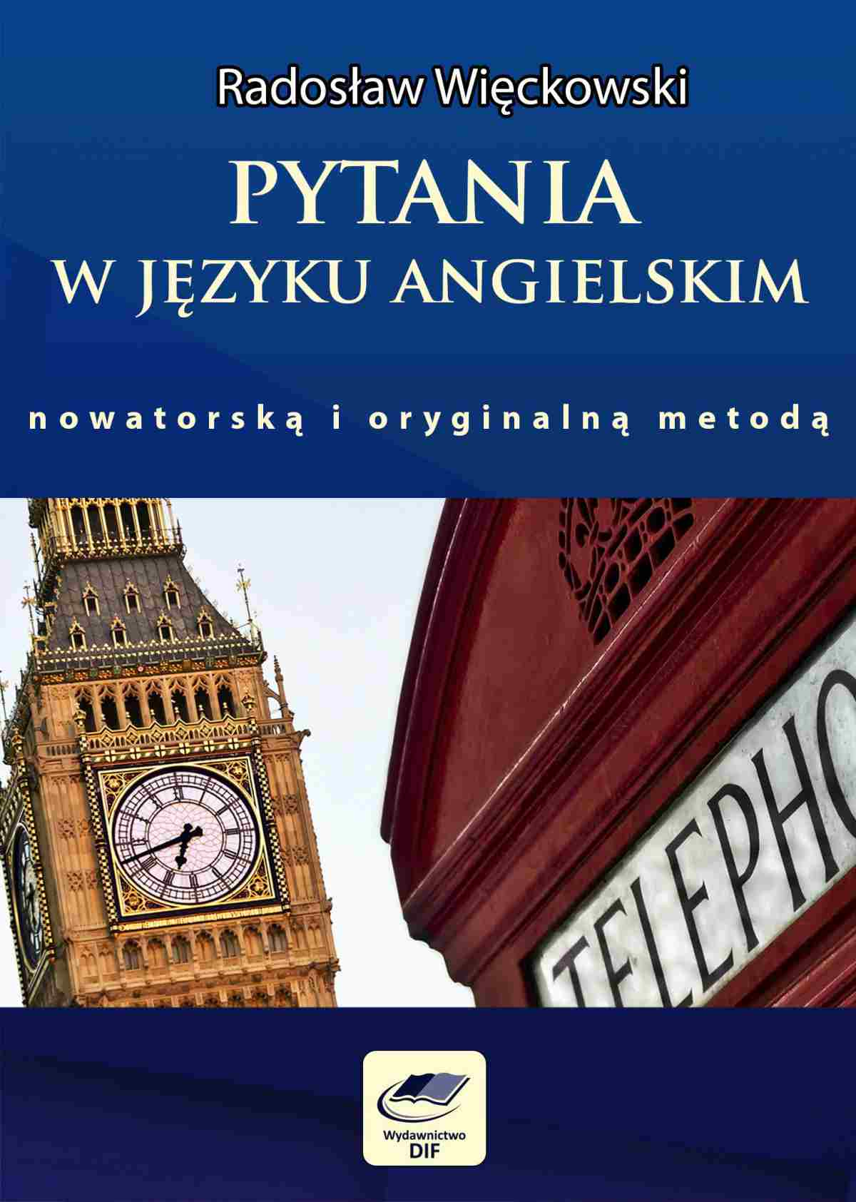 Pytania w języku angielskim nowatorską i oryginalną metodą - Ebook (Książka PDF) do pobrania w formacie PDF