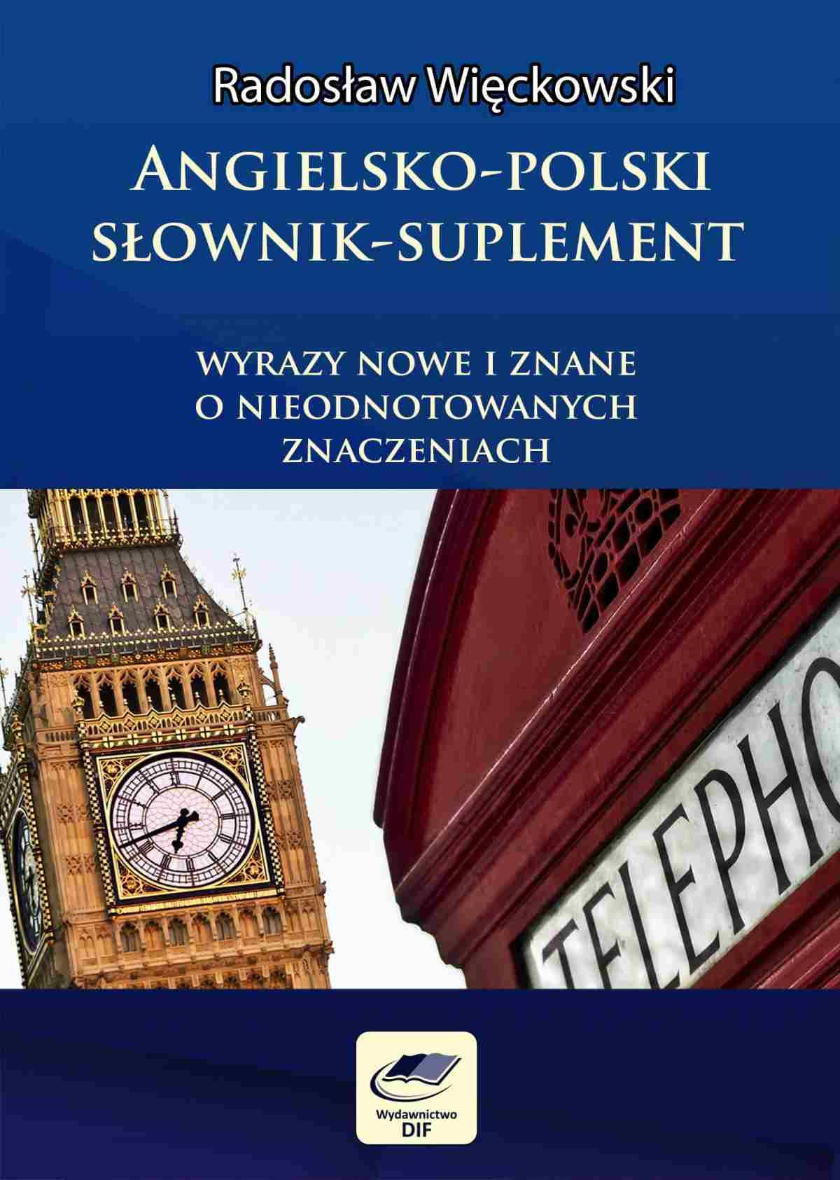 Angielsko-polski słownik suplement. Wyrazy nowe i znane o nieodnotowanych znaczeniach - Ebook (Książka PDF) do pobrania w formacie PDF