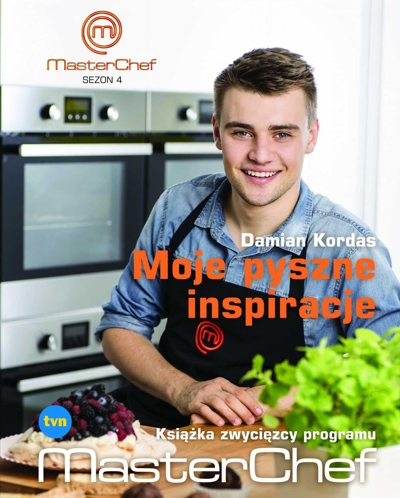 Moje pyszne inspiracje. Książka zwycięzcy programu MasterChef - Ebook (Książka EPUB) do pobrania w formacie EPUB