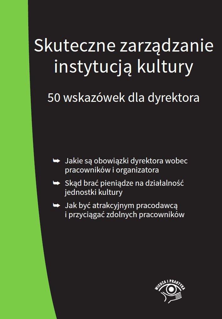 Skuteczne zarządzanie instytucją kultury. 50 wskazówek dla dyrektora - Ebook (Książka EPUB) do pobrania w formacie EPUB