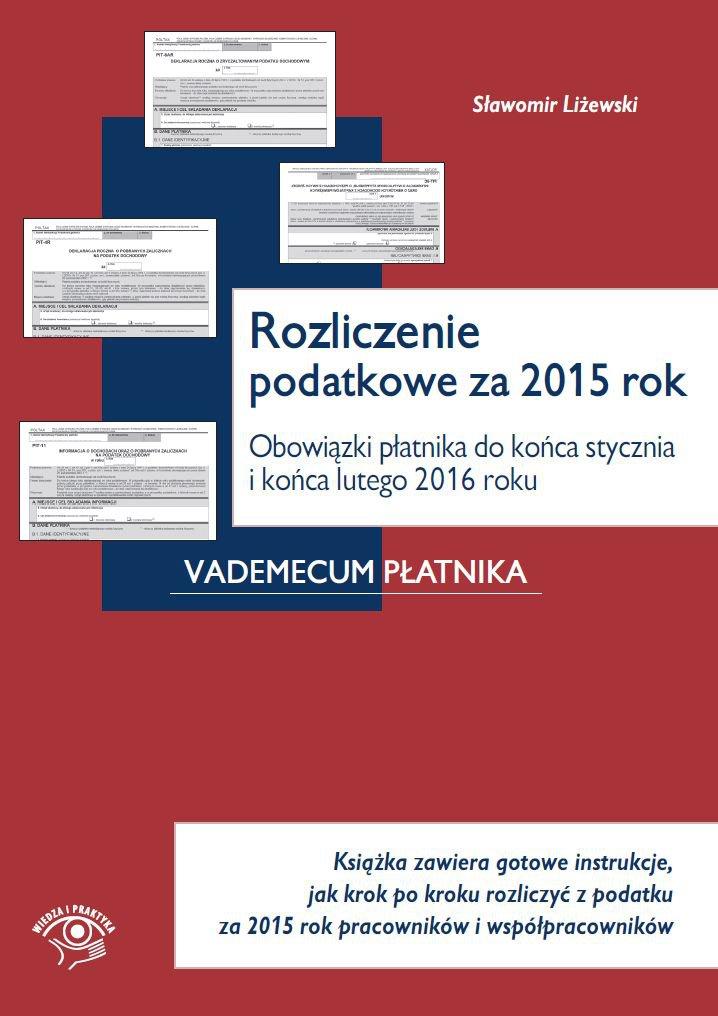 Rozliczenie podatkowe za 2015 rok. Obowiązki płatnika do końca stycznia i końca lutego 2016 roku - Ebook (Książka EPUB) do pobrania w formacie EPUB