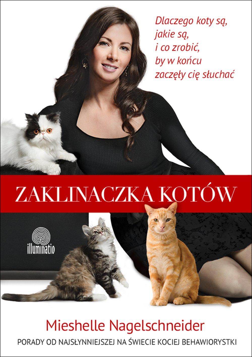 Zaklinaczka kotów. Dlaczego koty są, jakie są, i co zrobić, by w końcu zaczęły cię słuchać - Ebook (Książka na Kindle) do pobrania w formacie MOBI