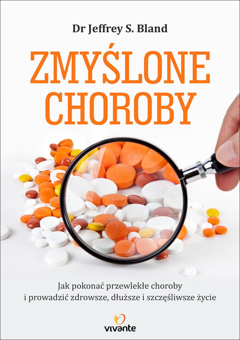 Zmyślone choroby. Jak pokonać przewlekłe choroby i prowadzić zdrowsze, dłuższe i szczęśliwsze życie - Ebook (Książka na Kindle) do pobrania w formacie MOBI