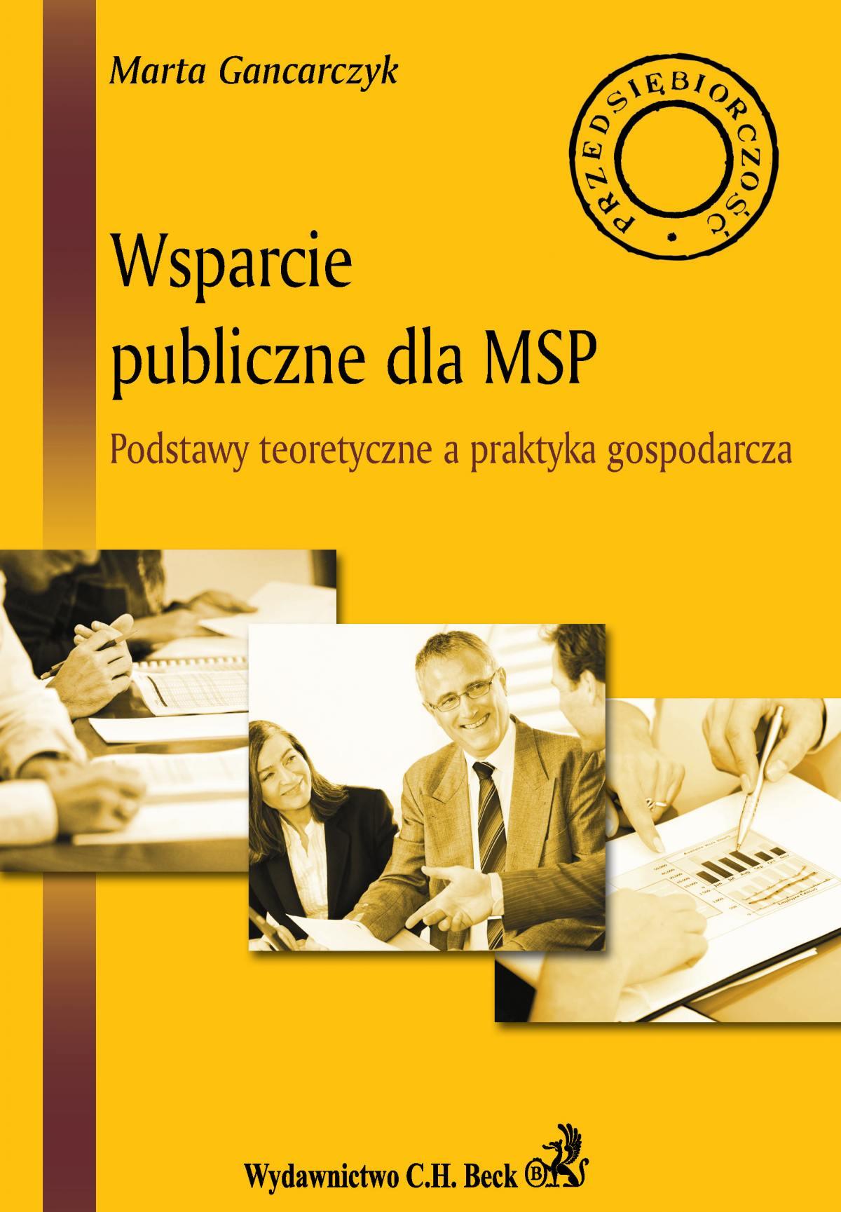 Wsparcie publiczne dla MSP. Podstawy teoretyczne a praktyka gospodarcza - Ebook (Książka PDF) do pobrania w formacie PDF