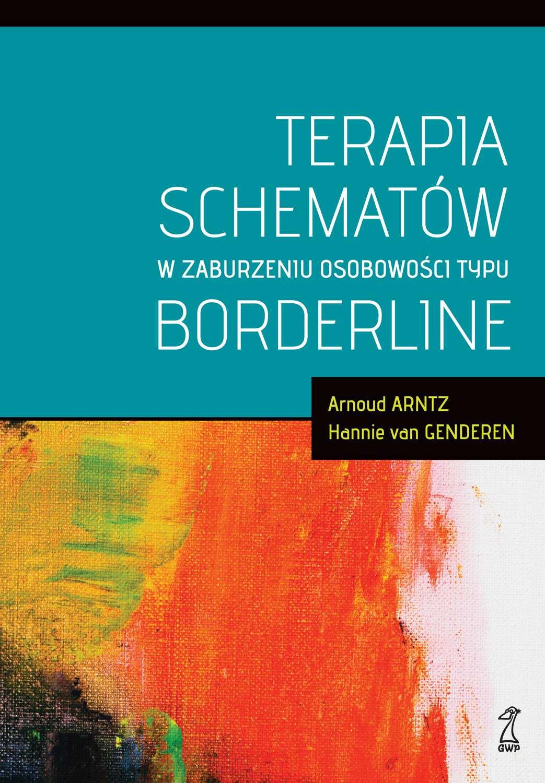 Terapia schematów w zaburzeniu osobowości typu borderline - Ebook (Książka EPUB) do pobrania w formacie EPUB