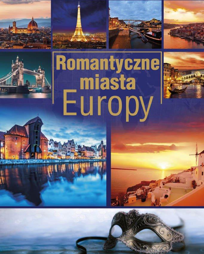Romantyczne miasta Europy (Wyd. 2015) - Ebook (Książka PDF) do pobrania w formacie PDF