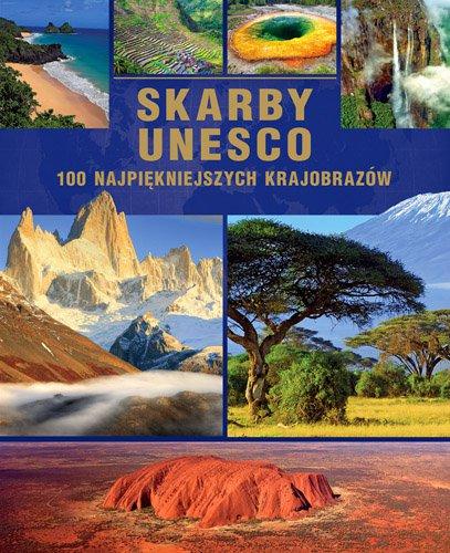 Skarby UNESCO. 100 najpiękniejszych krajobrazów (Wyd. 2015) - Ebook (Książka PDF) do pobrania w formacie PDF