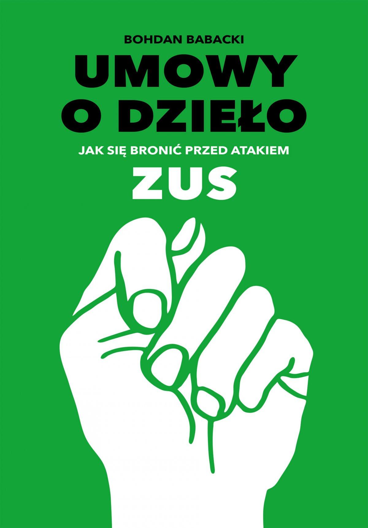 Umowy o dzieło. Jak się bronić przed atakiem ZUS - Ebook (Książka PDF) do pobrania w formacie PDF