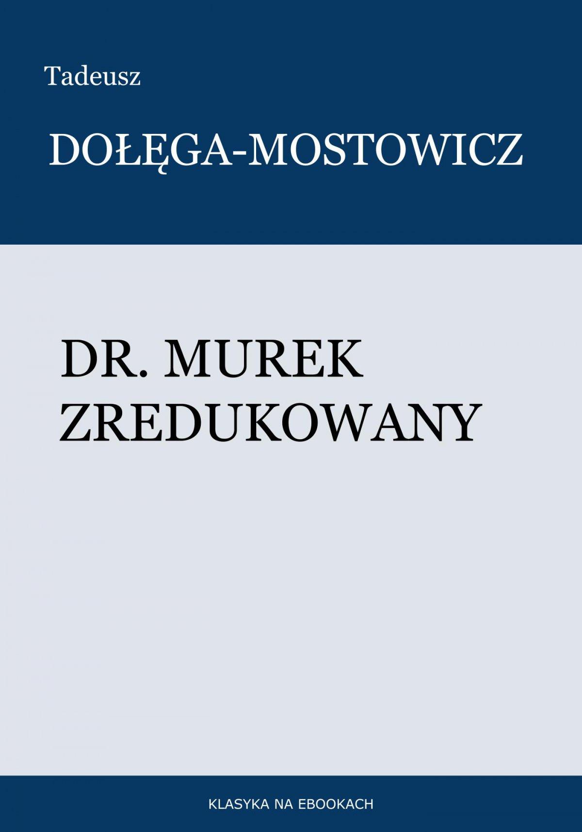 Dr. Murek zredukowany - Ebook (Książka na Kindle) do pobrania w formacie MOBI