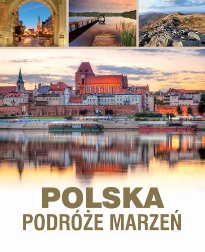 Polska. Podróże marzeń - Ebook (Książka PDF) do pobrania w formacie PDF