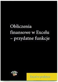 Obliczenia finansowe w Excelu – przydatne funkcje - Ebook (Książka PDF) do pobrania w formacie PDF