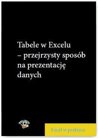 Tabele w Excelu – przejrzysty sposób na prezentację danych - Ebook (Książka PDF) do pobrania w formacie PDF