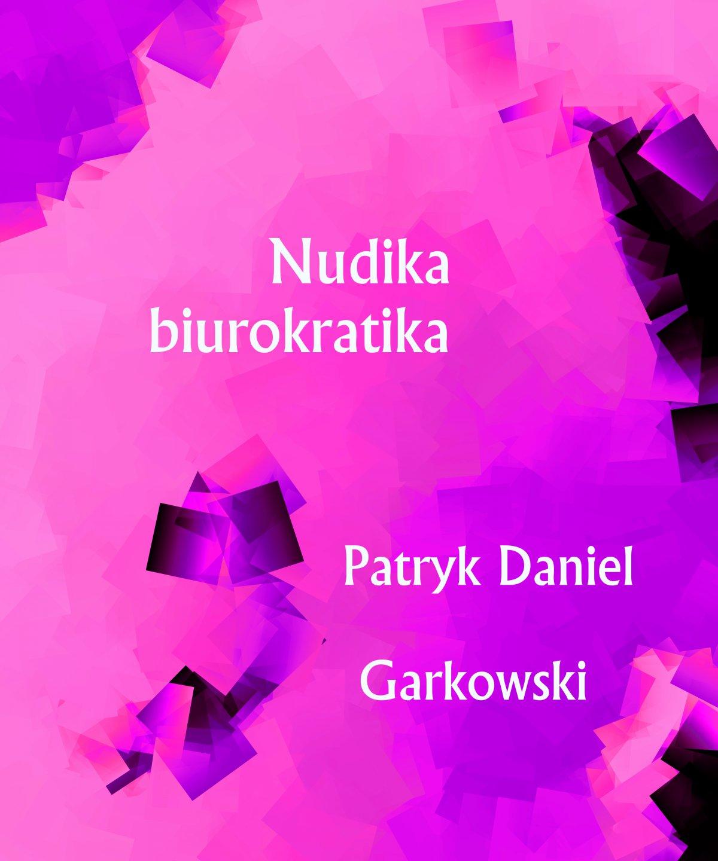 Nudika biurokratika - Ebook (Książka PDF) do pobrania w formacie PDF