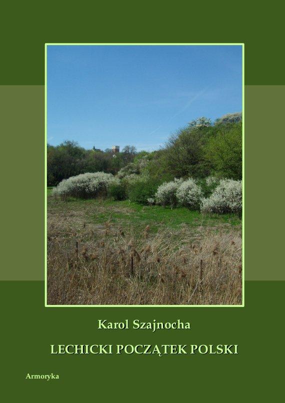 Lechicki Początek Polski - Ebook (Książka PDF) do pobrania w formacie PDF