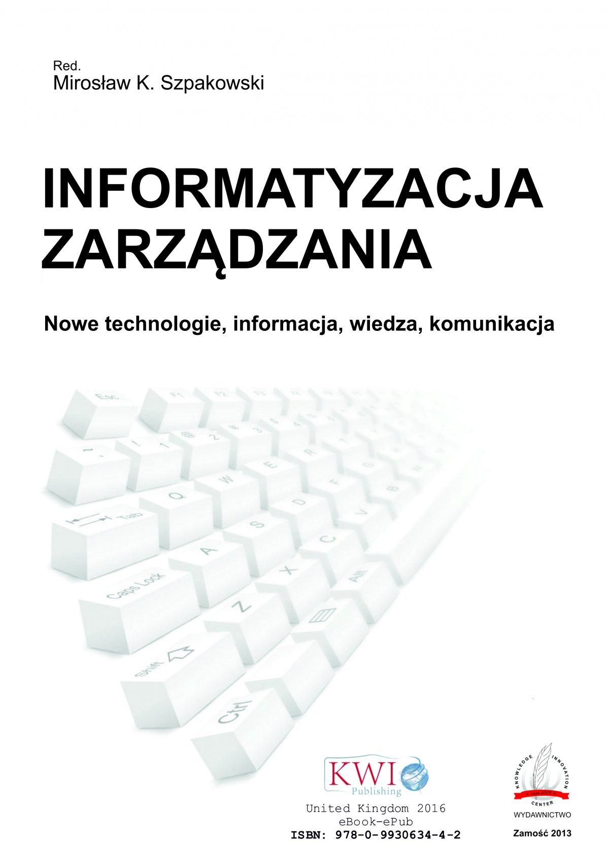Informatyzacja zarządzania. Nowe technologie, informacja, wiedza, komunikacja - Ebook (Książka EPUB) do pobrania w formacie EPUB