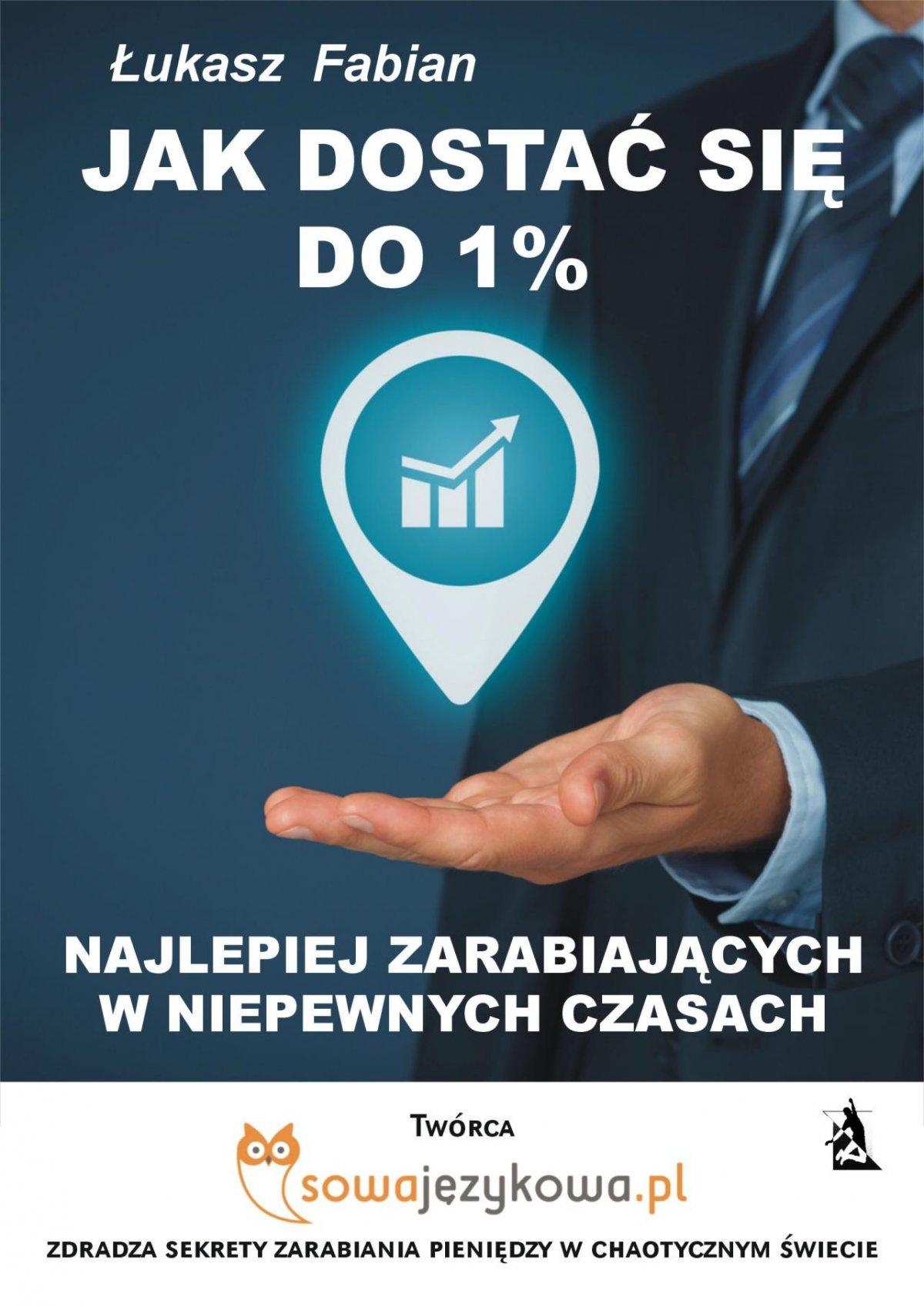 Jak dostać się do 1% najlepiej zarabiających w czasach kryzysu? - Ebook (Książka EPUB) do pobrania w formacie EPUB