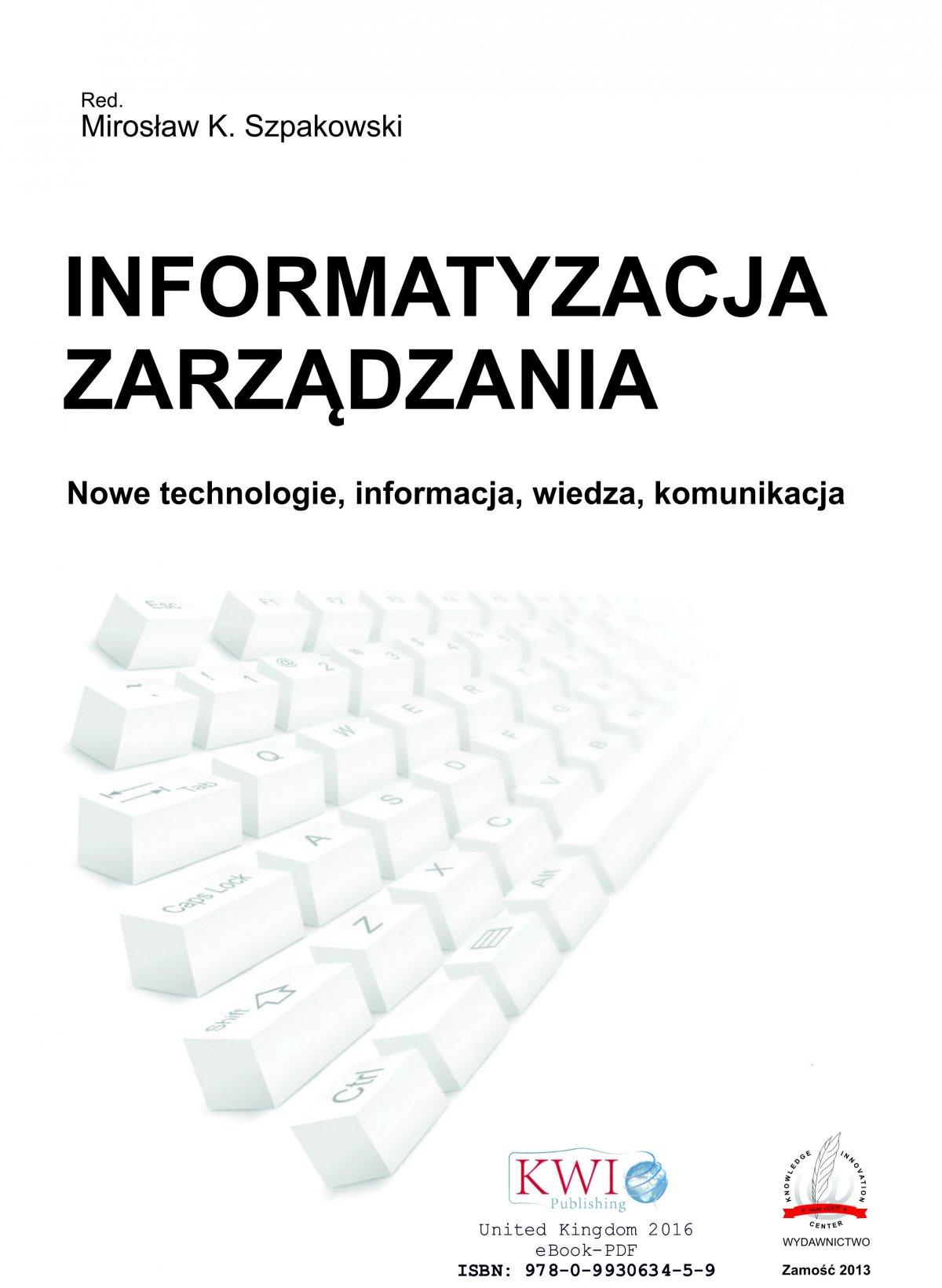 Informatyzacja zarządzania. Nowe technologie, informacja, wiedza, komunikacja - Ebook (Książka PDF) do pobrania w formacie PDF