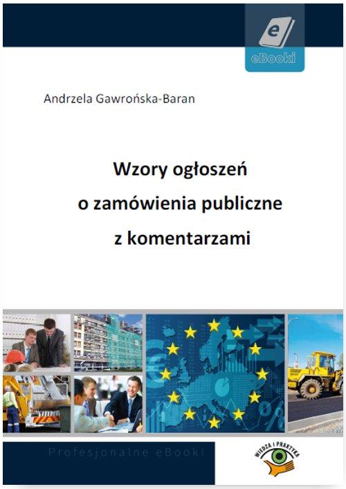 Wzory ogłoszeń o zamówienia publiczne z komentarzami - Ebook (Książka PDF) do pobrania w formacie PDF