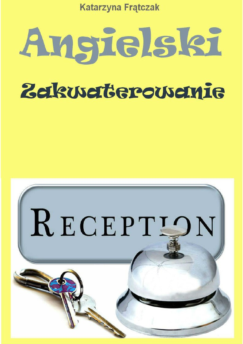 Angielski w hotelu - Angielski. Zakwaterowanie - Ebook (Książka PDF) do pobrania w formacie PDF