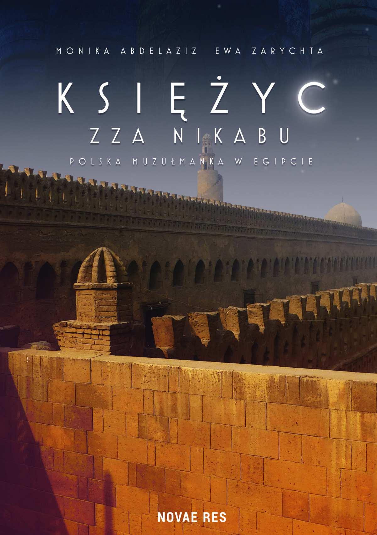 Księżyc zza nikabu. Polska muzułmanka w Egipcie - Ebook (Książka EPUB) do pobrania w formacie EPUB