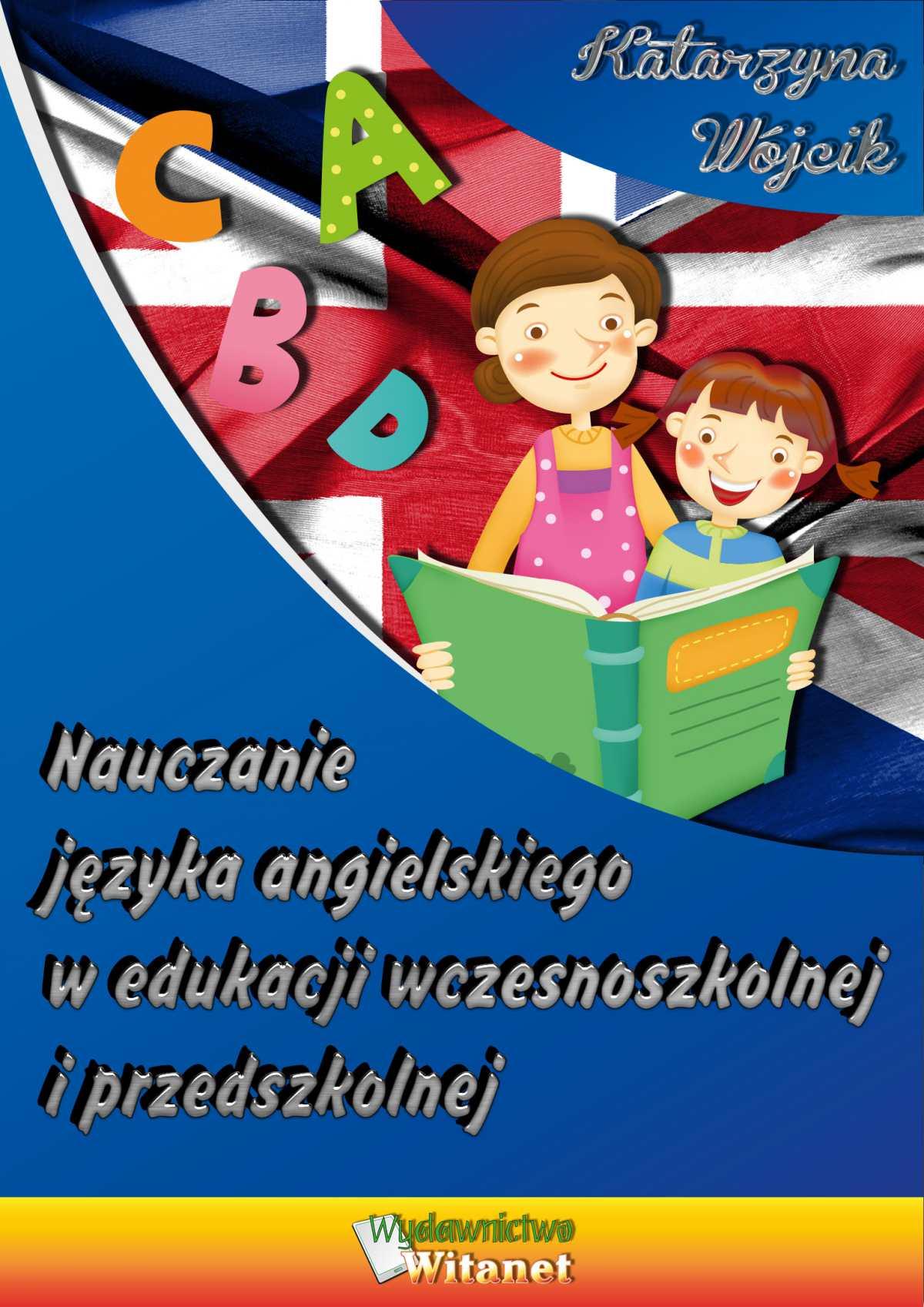 Nauczanie języka angielskiego w edukacji wczesnoszkolnej i przedszkolnej - Ebook (Książka EPUB) do pobrania w formacie EPUB
