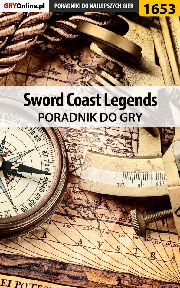 Sword Coast Legends - poradnik do gry - Ebook (Książka EPUB) do pobrania w formacie EPUB