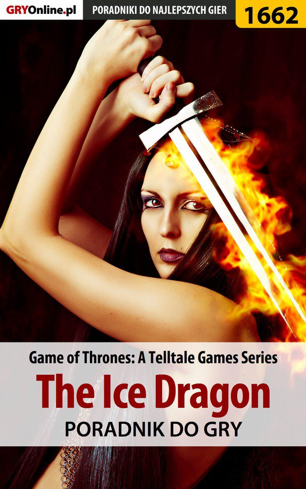 Game of Thrones - The Ice Dragon - poradnik do gry - Ebook (Książka PDF) do pobrania w formacie PDF