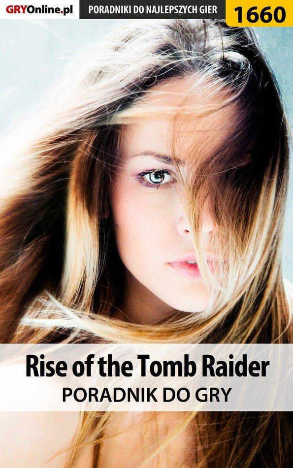 Rise of the Tomb Raider - poradnik do gry - Ebook (Książka EPUB) do pobrania w formacie EPUB