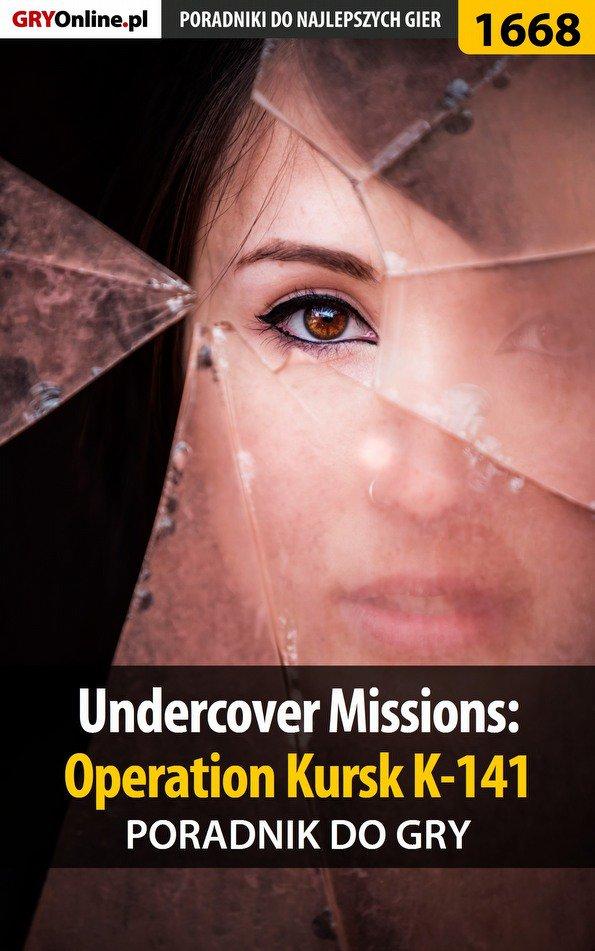 Undercover Missions: Operation Kursk K-141 - poradnik do gry - Ebook (Książka PDF) do pobrania w formacie PDF