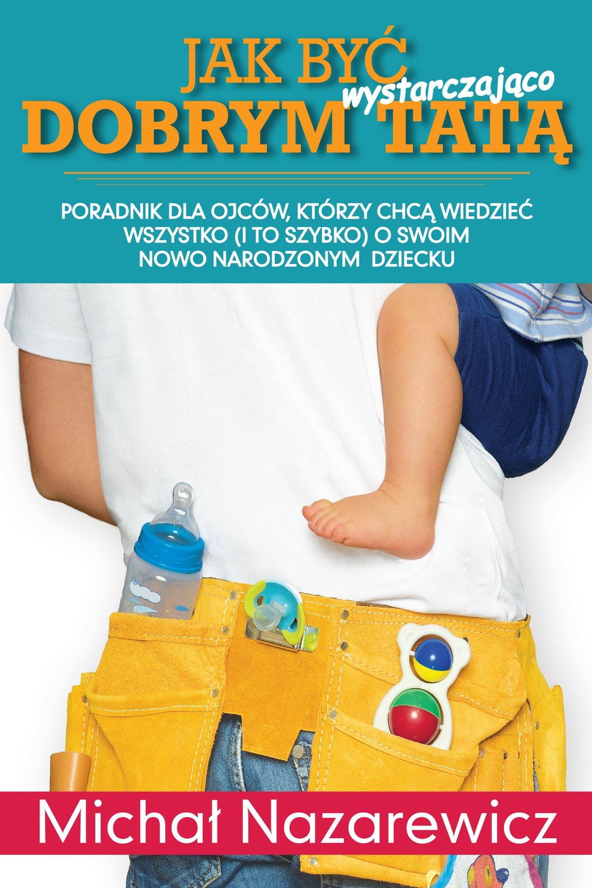 Jak być wystarczająco dobrym tatą - Ebook (Książka na Kindle) do pobrania w formacie MOBI