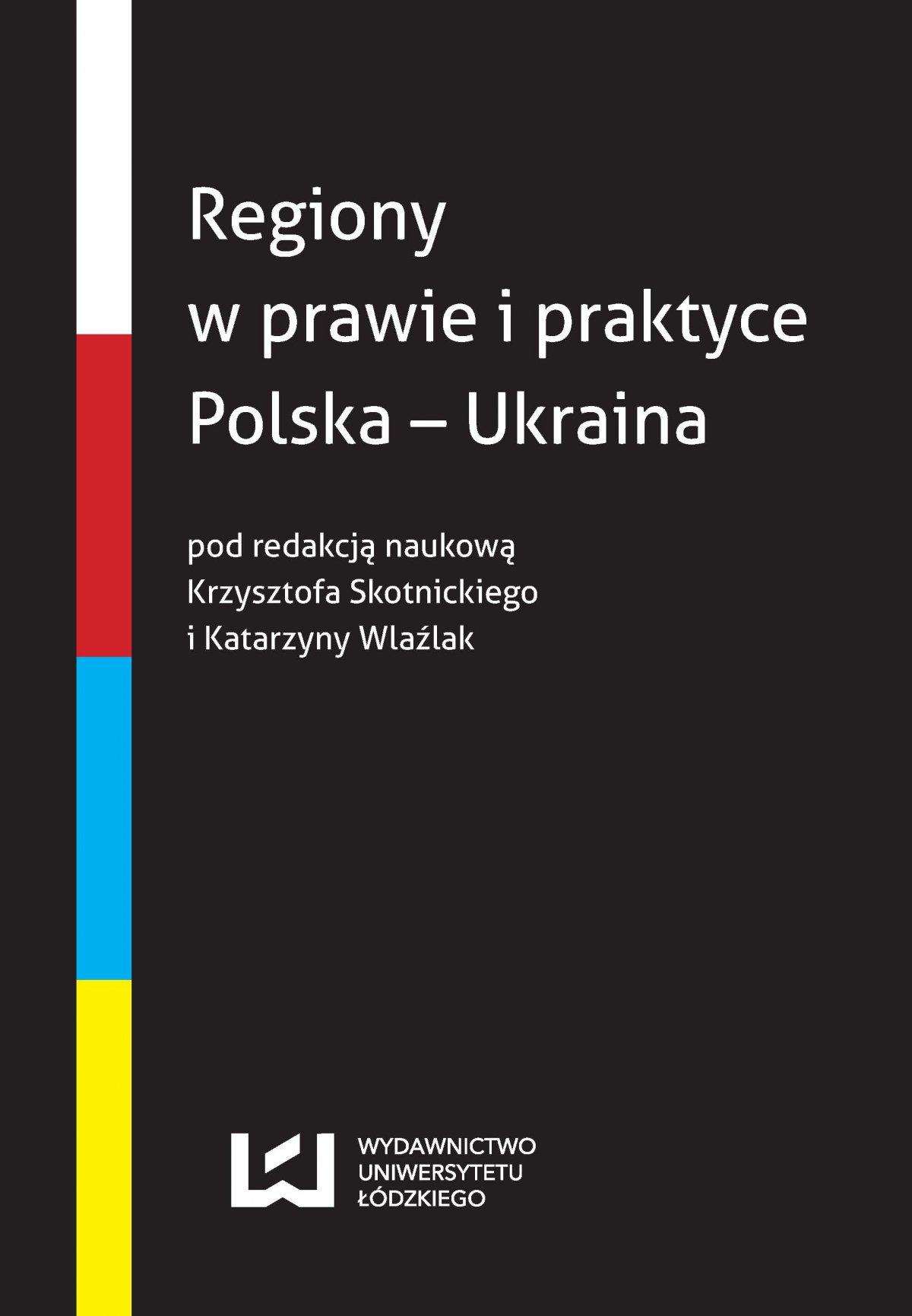 Regiony w prawie i praktyce. Polska – Ukraina - Ebook (Książka PDF) do pobrania w formacie PDF