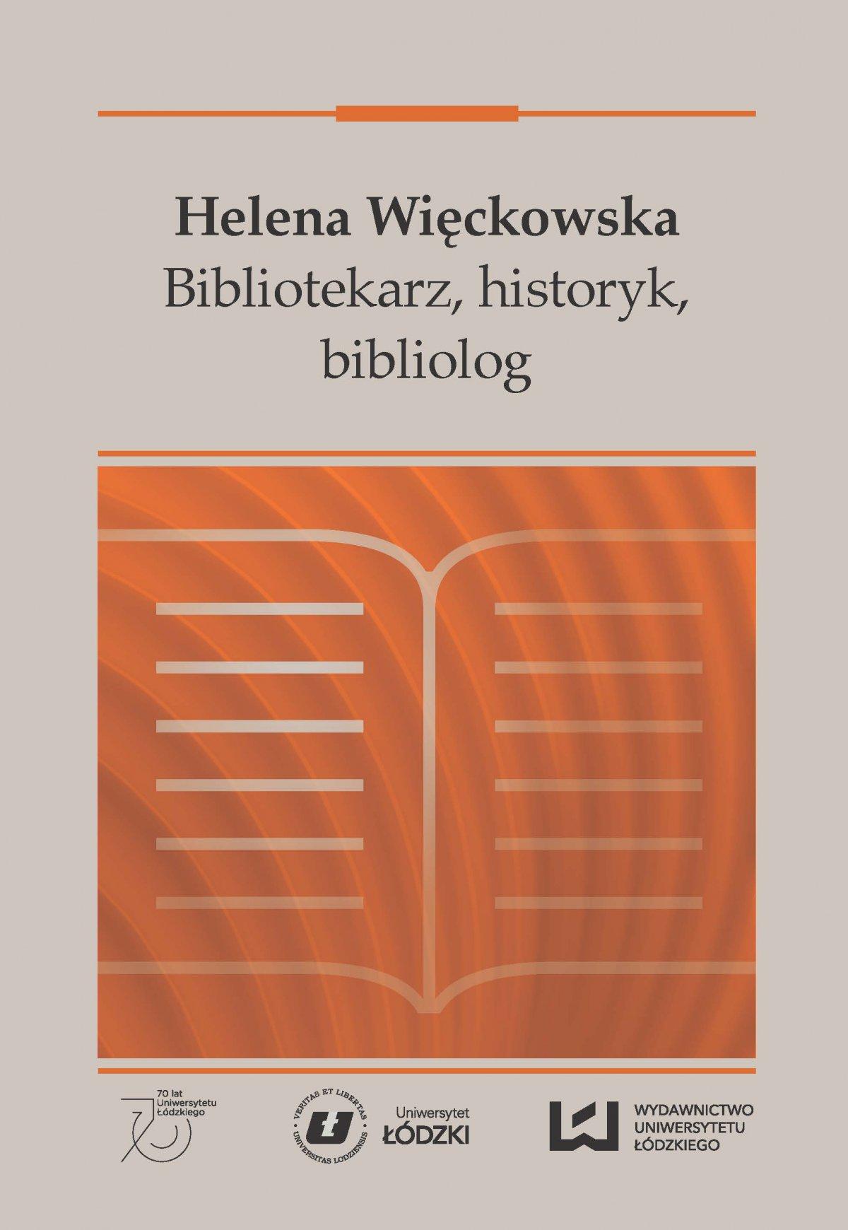 Helena Więckowska. Bibliotekarz, historyk, bibliolog - Ebook (Książka PDF) do pobrania w formacie PDF