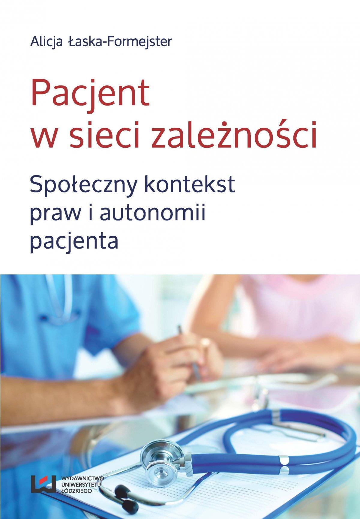Pacjent w sieci zależności. Społeczny kontekst praw i autonomii pacjenta - Ebook (Książka PDF) do pobrania w formacie PDF