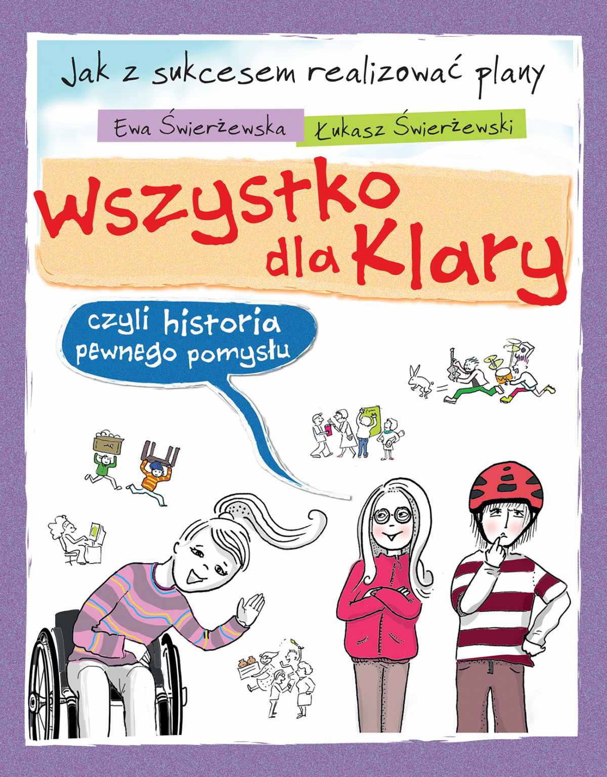 Wszystko dla Klary, czyli historia pewnego pomysłu - Ebook (Książka EPUB) do pobrania w formacie EPUB