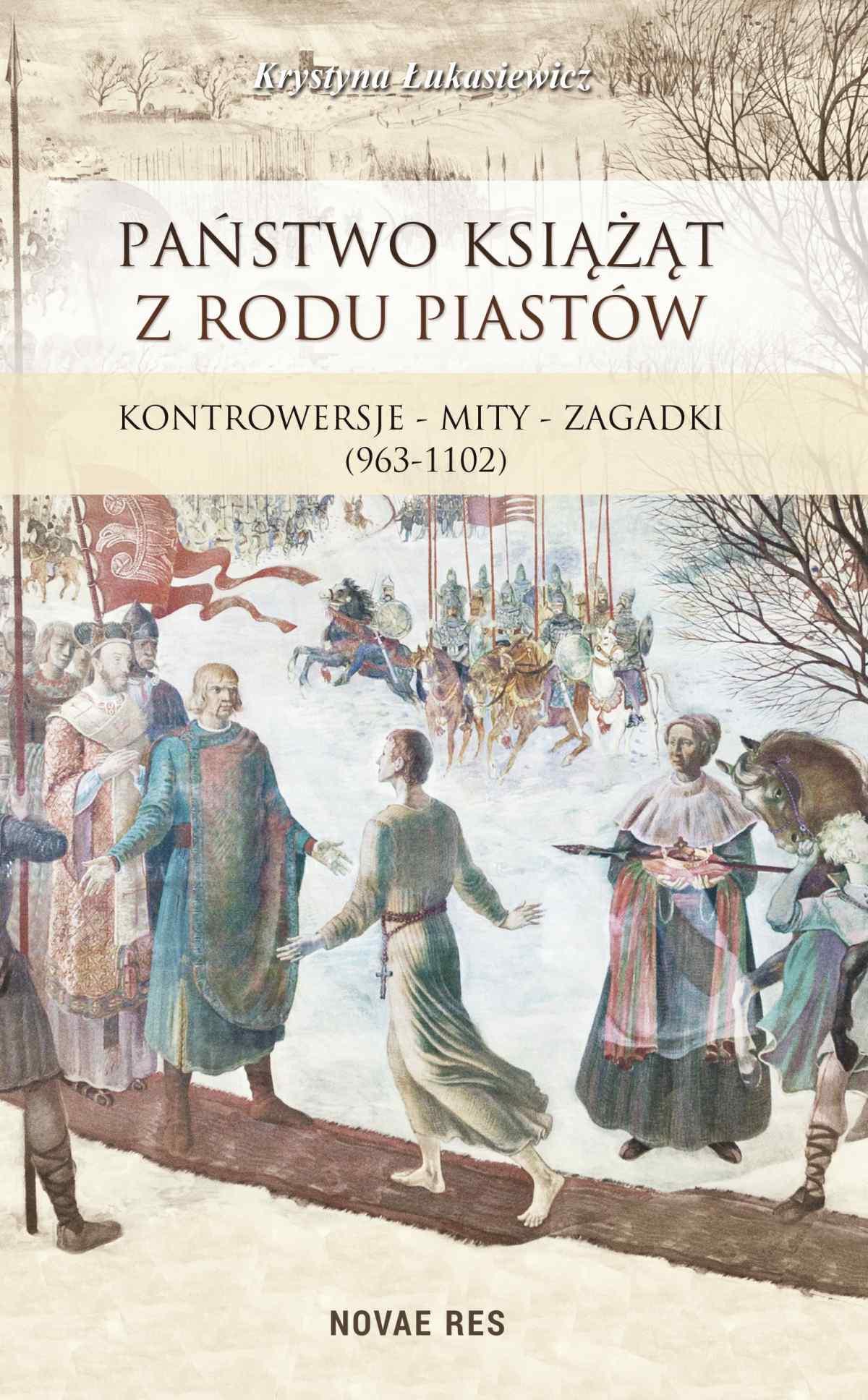 Państwo książąt z rodu Piastów. Kontrowersje – mity – zagadki (963-1102) - Ebook (Książka na Kindle) do pobrania w formacie MOBI