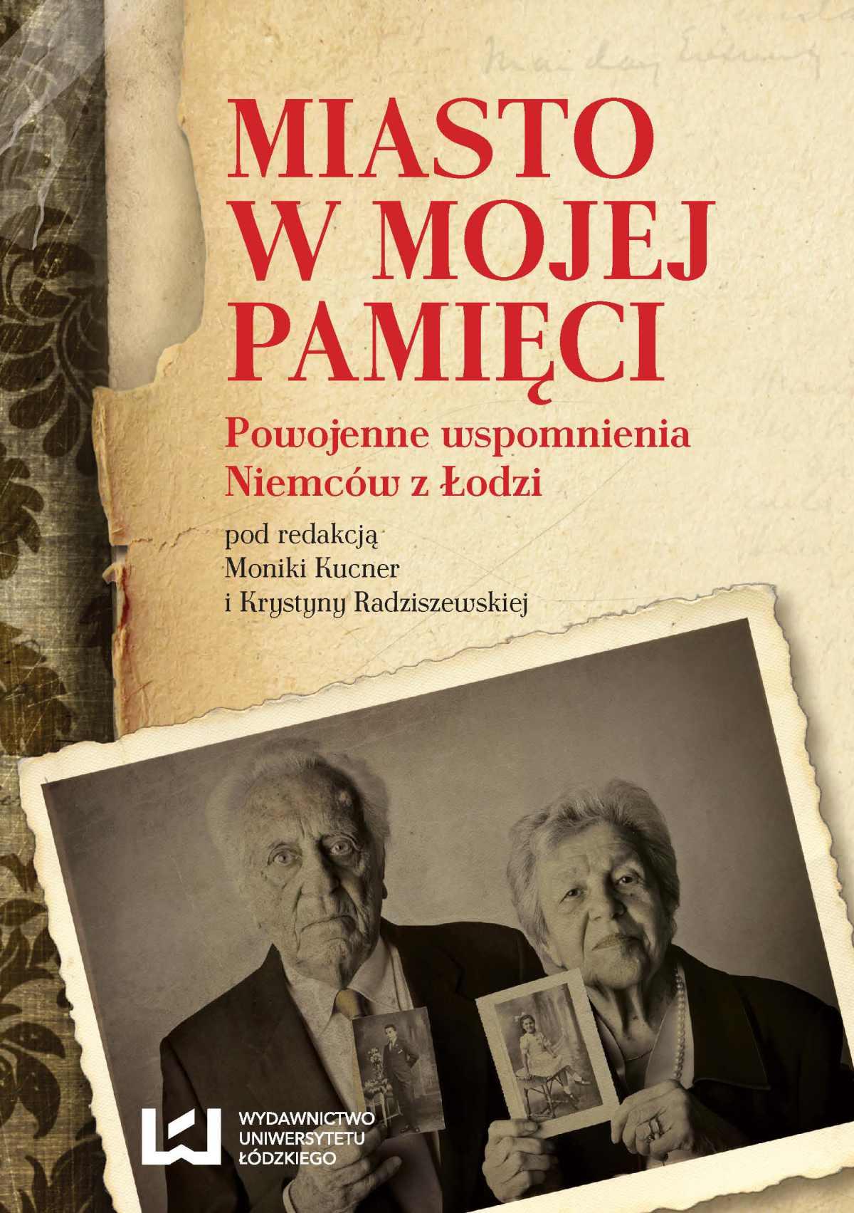 Miasto w mojej pamięci. Powojenne wspomnienia Niemców z Łodzi - Ebook (Książka EPUB) do pobrania w formacie EPUB