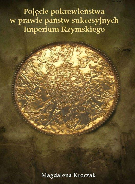 Pojęcie pokrewieństwa w prawie państw sukcesyjnych Imperium Rzymskiego - Ebook (Książka PDF) do pobrania w formacie PDF