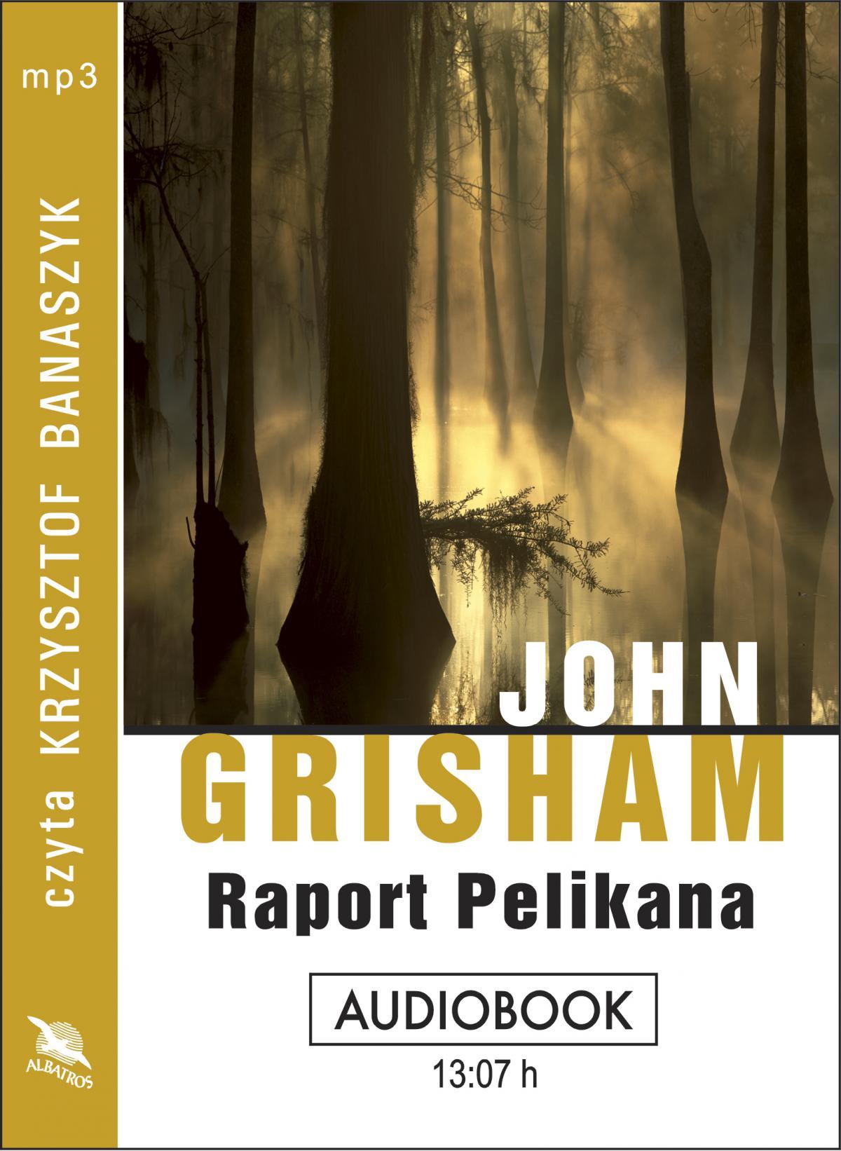 Raport pelikana - Audiobook (Książka audio MP3) do pobrania w całości w archiwum ZIP