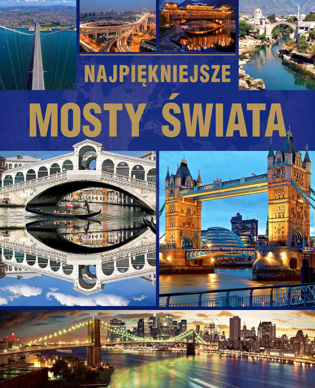 Najpiękniejsze mosty świata. Wydanie 2015 - Ebook (Książka PDF) do pobrania w formacie PDF