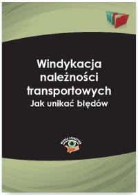 Windykacja należności transportowych. Jak unikać błędów - Ebook (Książka PDF) do pobrania w formacie PDF
