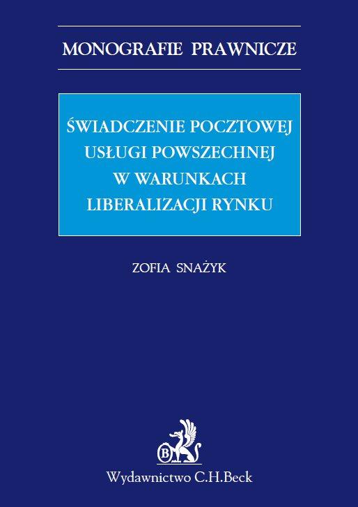 Świadczenie pocztowej usługi powszechnej w warunkach liberalizacji rynku - Ebook (Książka PDF) do pobrania w formacie PDF