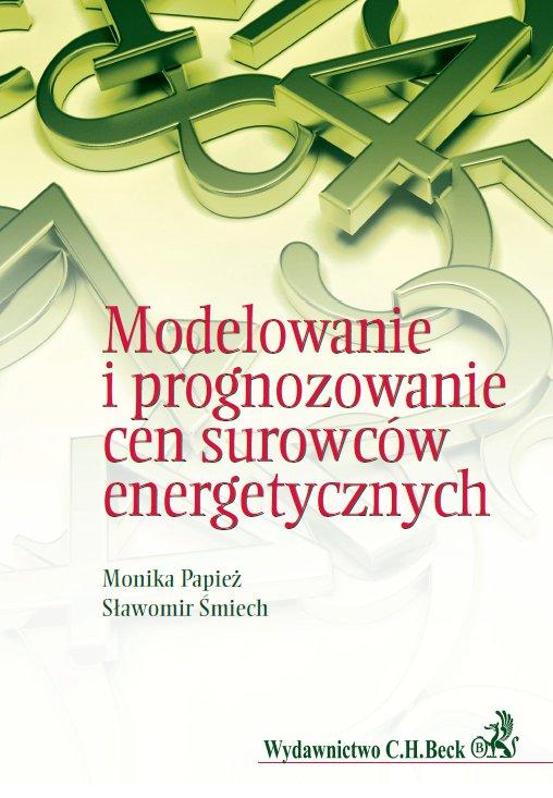 Modelowanie i prognozowanie cen surowców energetycznych - Ebook (Książka PDF) do pobrania w formacie PDF