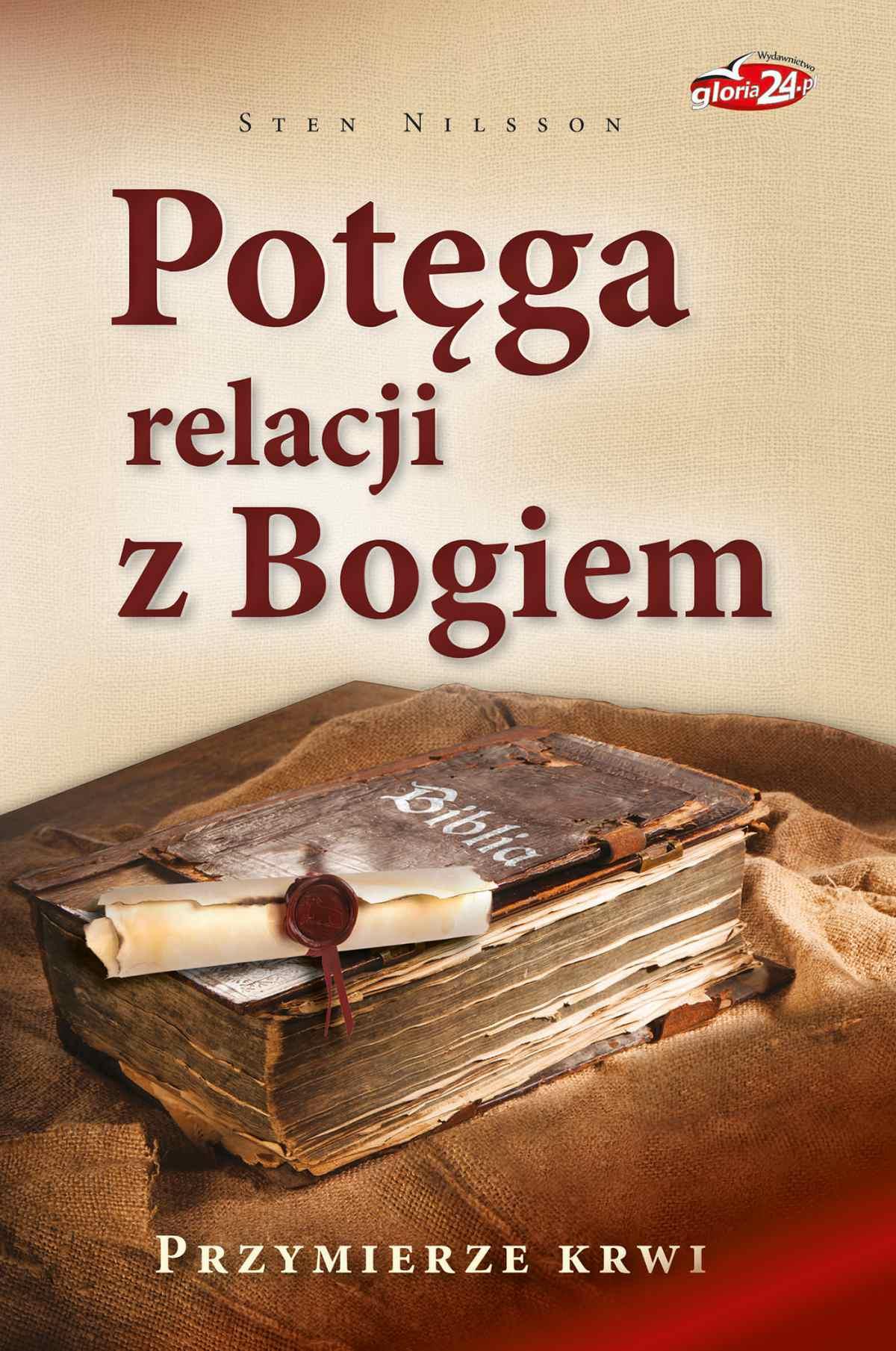 Potęga relacji z Bogiem. Przymierze krwi - Ebook (Książka na Kindle) do pobrania w formacie MOBI